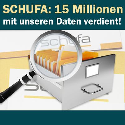 Schufa macht 15 Millionen Gewinn – mit unseren Daten